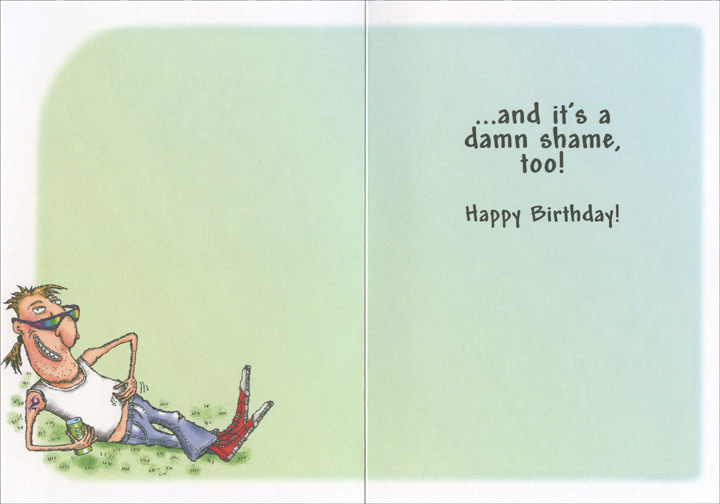 Man with Monster Truck (1 card/1 envelope) Oatmeal Studios Funny Birthday Card - FRONT: There will never be another you!  INSIDE: ..and it's a damn shame, too!  Happy Birthday!