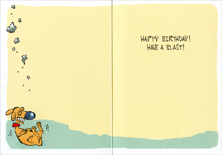 Blame it on the Dog (1 card/1 envelope) Oatmeal Studios Funny Birthday Card - FRONT: Well, I guess you won't be able to blame THAT one on the dog!  INSIDE: Happy Birthday!  Have a blast!