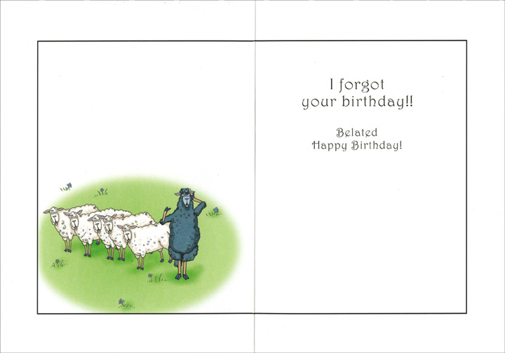 Bad Sheep (1 card/1 envelope) Oatmeal Studios Funny Belated Birthday Card - FRONT: b-a-a  b-a-a-a  b-a-a-a-a  b-a-a-a-a  b-a-a-a  OK, I was b-a-a-a-ad!  INSIDE: I forgot your birthday!!  Happy Belated Birthday!