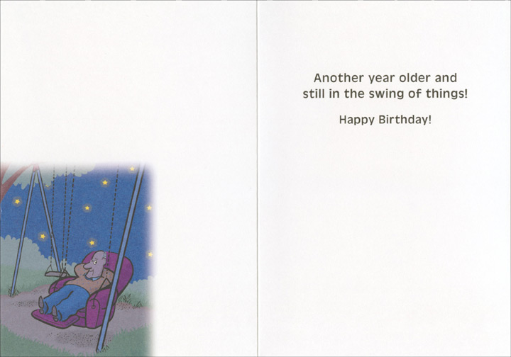 Recliner Swing (1 card/1 envelope) - Birthday Card  INSIDE: Another year older and still in the swing of things! Happy Birthday!