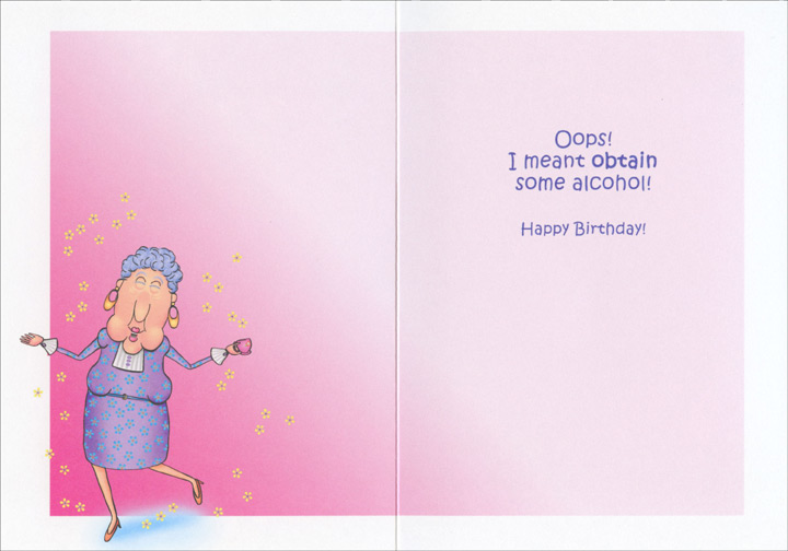 Abstain from Alcohol (1 card/1 envelope) Oatmeal Studios Funny Birthday Card - FRONT: At your age, you should abstain from alcohol.  INSIDE: Oops! I meant obtain some alcohol! Happy Birthday!
