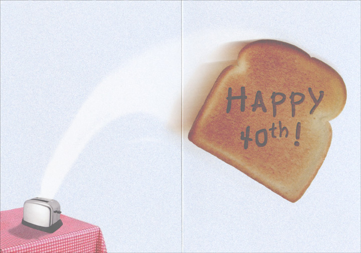 Toast to 40th Birthday (1 card/1 envelope) Oatmeal Studios Funny 40th Birthday Card - FRONT: Here's a toast to your 40th birthday!  INSIDE: Happy 40th!