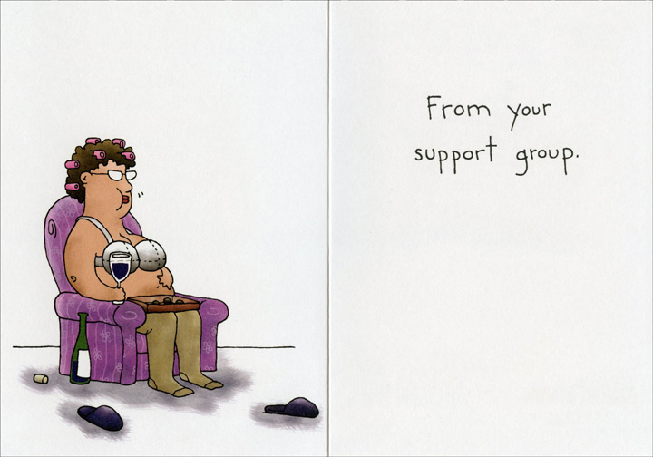 Woman's Support Group (1 card/1 envelope) - Birthday Card - FRONT: Happy Birthday!!  INSIDE: From your support group.