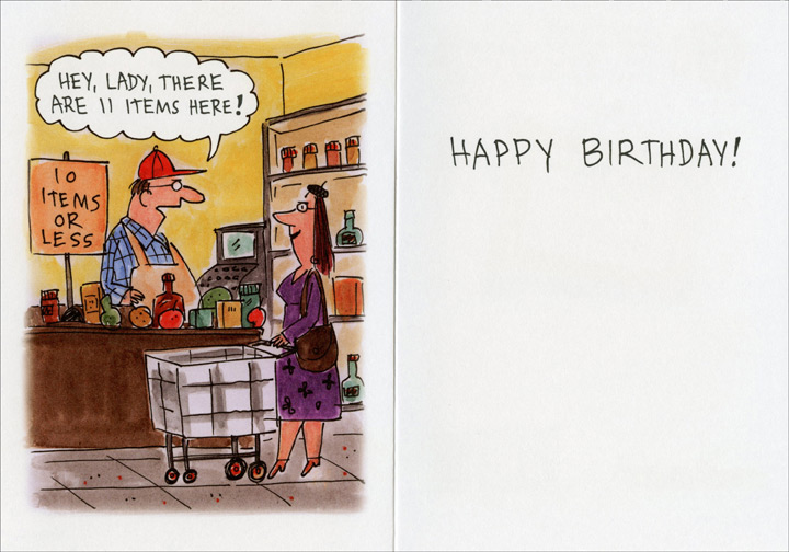Forbidden (1 card/1 envelope) Oatmeal Studios Funny Birthday Card - FRONT: It's your birthday. Do something forbidden!  INSIDE: (Visual: Woman standing in express 10 items or less lane.) �Hey, lady. There are 11 items here!� Happy Birthday!