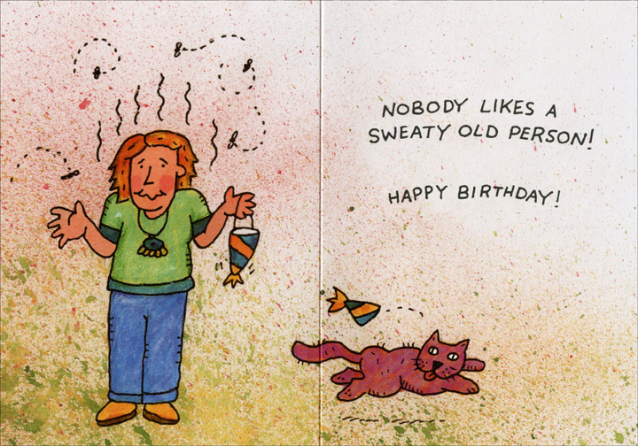 Don't Sweat (1 card/1 envelope) - Birthday Card - FRONT: Don't sweat another Birthday�  INSIDE: Nobody likes a sweaty old person! Happy Birthday!