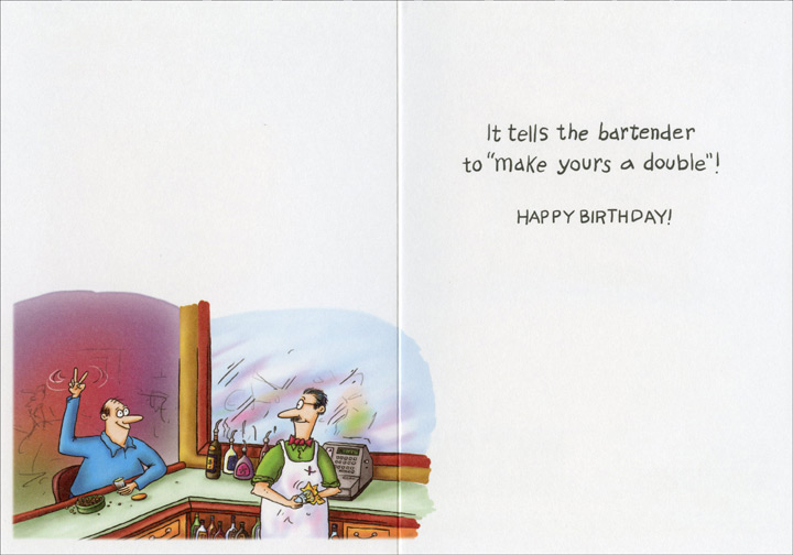 Two Fingers (1 card/1 envelope) Oatmeal Studios Funny Birthday Card - FRONT: You're old enough to know what this sign means�  INSIDE: It tells the bartender to �make yours a double�! Happy Birthday!