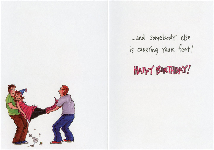 Birthday Success (1 card/1 envelope) Oatmeal Studios Funny Birthday Card - FRONT: You know your Birthday was a success when you wake up with your head on someone's shoulder�  INSIDE: �and somebody else is carrying your feet! Happy Birthday!