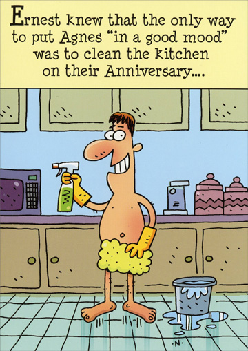 "Clean the Kitchen (1 card/1 envelope) Oatmeal Studios Funny Anniversary Card - FRONT: Ernest knew that the only way to put Agnes ""in a good mood"" was to clean the kitchen on their Anniversary…  INSIDE: Keep it clean and have a Happy Anniversary!"