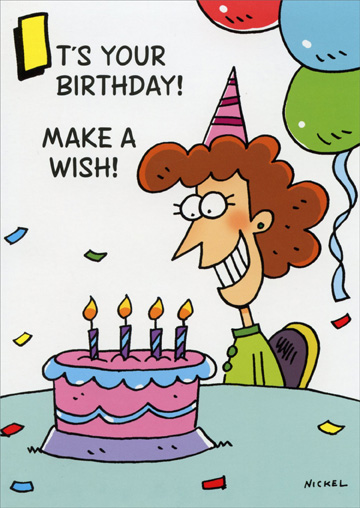 Birthday Wish (1 card/1 envelope) Oatmeal Studios Funny Birthday Card - FRONT: It's your birthday! Make a wish!  INSIDE: Before you proceed, however, the Birthday Fairy wants to inform you that the self-cleaning home is temporarily unavailable. Happy Birthday!
