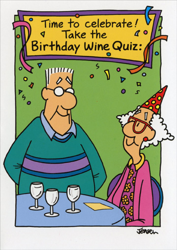 Birthday Wine Quiz (1 card/1 envelope) Oatmeal Studios Funny Birthday Card - FRONT: Time to celebrate! Take the Birthday Wine Quiz:  INSIDE: Red or White?  Happy Birthday!
