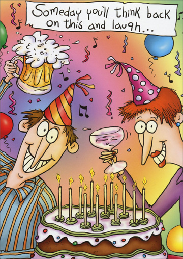Toasting Couple at Party (1 card/1 envelope) Oatmeal Studios Funny Birthday Card - FRONT: Someday you'll think back on this and laugh�  INSIDE: �that's what people do when they can't remember! Happy Birthday!