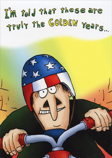 Man in Flag Helmet (1 card/1 envelope) Oatmeal Studios Funny Birthday Card - FRONT: I'm told that these are truly the GOLDEN years�  INSIDE: However, I think the G is silent! Happy Birthday!
