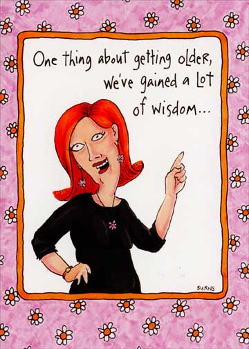 Gained A Lot Of Wisdom Funny Humorous Birthday Card By Oatmeal Studios