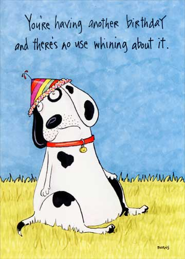 whining dog  card/ envelope oatmeal studios funny birthday, Birthday card