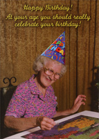 Doing a Jigsaw Puzzle (1 card/1 envelope) - Birthday Card - FRONT: Happy Birthday! At your age you should really celebrate your birthday!  INSIDE: Hell at your age you should probably celebrate everyday!
