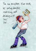 Eating Healthy And Exercising (1 card/1 envelope) - Birthday Card - FRONT: You can recapture your youth by eating healthy, exercising, and drinking a lot less! But�  INSIDE: You'll be doing it on your own! Happy Birthday!