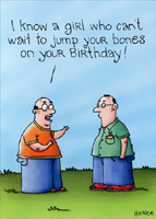 Jump Your Bones (1 card/1 envelope) - Birthday Card - FRONT: I know a girl who can't wait to jump your bones on your birthday!  INSIDE: Did I mention she's an archeologist? Happy Birthday!