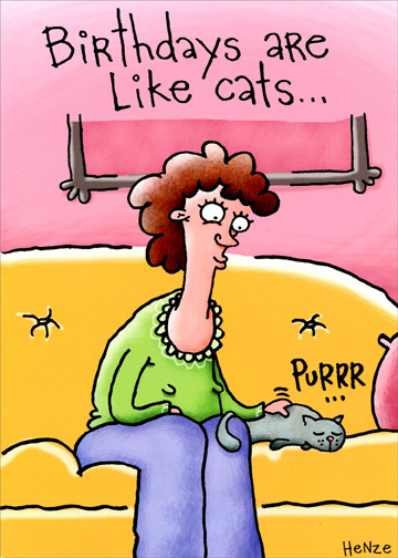 Birthdays Are Like Cats Funny Birthday Card For Her Woman By