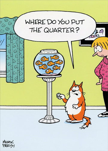 Cat With Quarter At Goldfish Bowl Funny Birthday Card