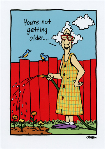 You're Not Getting Older (1 card/1 envelope) Oatmeal Studios Funny Birthday Card - FRONT: You're not getting older  INSIDE: Aw, hell.  Yes, you are.  Happy Birthday.