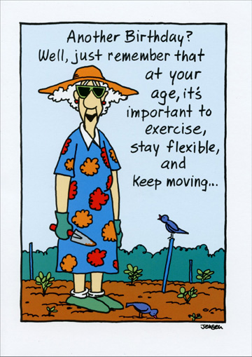 Just Remember That At Your Age (1 card/1 envelope) - Birthday Card - FRONT: Another Birthday?  Well, just remember that at your age, it's important to exercise, stay flexible, and keep moving..  INSIDE: it makes it harder for the vultures to land.