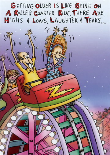 A Roller Coaster Ride (1 card/1 envelope) Oatmeal Studios Funny Birthday Card - FRONT: Getting older is like being on a roller coaster ride.  There are highs & lows, laughter & tears  INSIDE: and sometimes you pee your pants a little!  Happy Birthday!