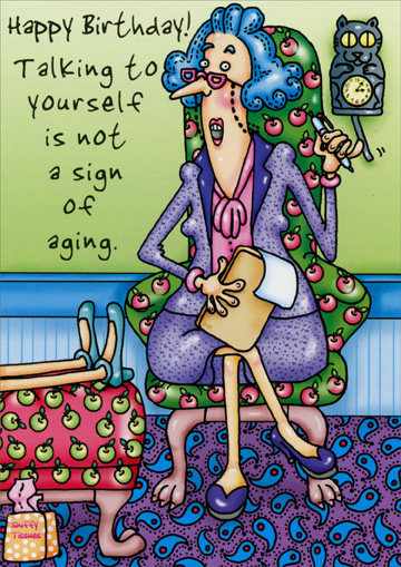 Not A Sign Of Aging (1 card/1 envelope) Oatmeal Studios Birthday Card - FRONT: Happy Birthday!  Talking to yourself is not a sign of aging.  INSIDE: It's a sign of being in good company!