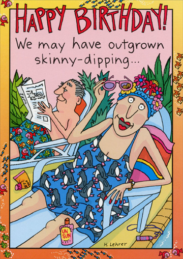 Skinny Dipping (1 card/1 envelope) Oatmeal Studios Funny Birthday Card - FRONT: Happy Birthday!  We may have outgrown skinny-dipping..  INSIDE: ..but we can still chunky-dunk!