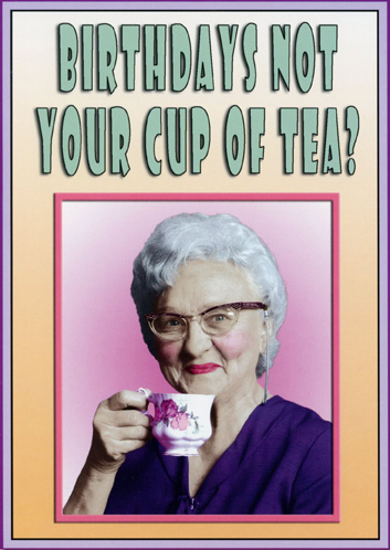 Cup of Tea (1 card/1 envelope) Oatmeal Studios Funny Birthday Card - FRONT: Birthdays not your cup of tea?  INSIDE: Try adding a little booze!  Happy Birthday!