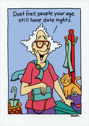 Don't Fret (1 card/1 envelope) Oatmeal Studios Funny Birthday Card - FRONT: Don't fret, people your age still have date nights.  INSIDE: They just alternate them with prune nights!  Happy Birthday!