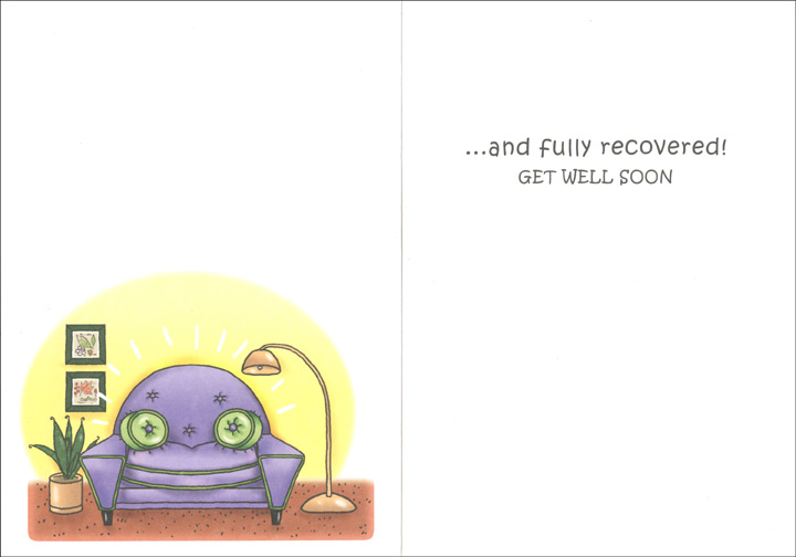 Old Sofa (1 card/1 envelope) Oatmeal Studios Get Well Card - FRONT: Hope to hear that you feel just like the old sofa - relaxed, comfortable..  INSIDE: ..and fully recovered!  Get Well Soon!