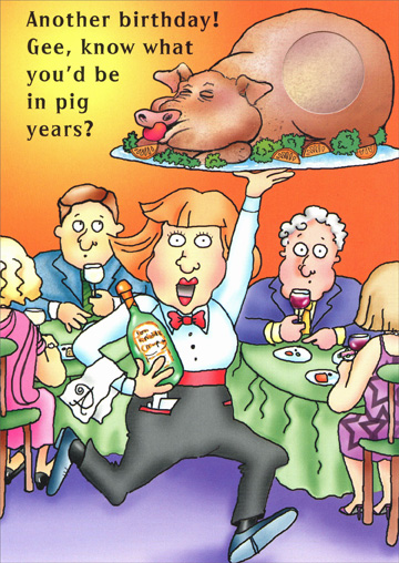 Roast Pig (1 card/1 envelope) Oatmeal Studios Funny Birthday Card - FRONT: Another birthday!  Gee, know what you'd be in big years?  INSIDE: A football!  Happy Birthday!
