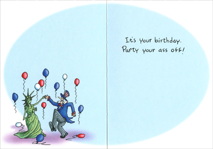 White House Tourists (1 card/1 envelope) - Birthday Card - FRONT: I read somewhere that Democrats have more sex than Republicans.  I guess that makes sense.  After all, you never hear of anybody enjoying a good piece of elephant!  INSIDE: It's your birthday.  Party your ass off!