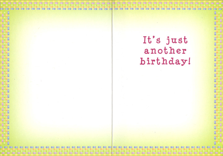 Relax Baby (1 card/1 envelope) Oatmeal Studios Funny Birthday Card - FRONT: Relax!  INSIDE: It's just another birthday!