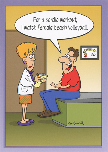 Watch Female Beach Volleyball (1 card/1 envelope) Oatmeal Studios Funny Birthday Card - FRONT: For a cardio workout, I watch female beach volleyball.  INSIDE: Birthdays are good for the heart!  Happy Birthday!