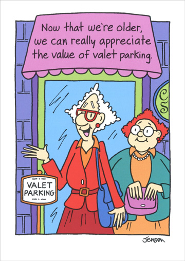 Valet Parking (1 card/1 envelope) Oatmeal Studios Funny Birthday Card - FRONT: Now that we're older, we can really appreciate the value of valet parking.  INSIDE: Valets don't forget where they park the car. Happy Birthday!
