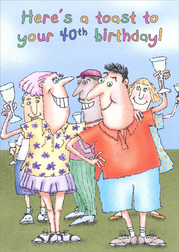 Toast to 40th Birthday (1 card/1 envelope) - Birthday Card - FRONT: Here's a toast to your 40th birthday!  INSIDE: Happy 40th!