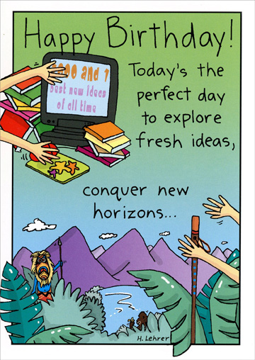 Explore Fresh Ideas (1 card/1 envelope) - Birthday Card - FRONT: Happy Birthday! Today's the perfect day to explore fresh ideas, conquer new horizons�  INSIDE: �or just follow your instincts!