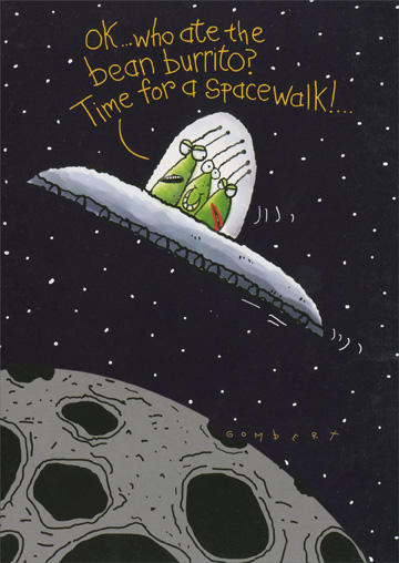Spacewalk (1 card/1 envelope) Oatmeal Studios Funny Birthday Card - FRONT: Ok… who ate the bean burrito? Time for a spacewalk!…  INSIDE: Let go and have some fun! Happy Birthday!