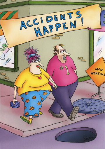 Accidents Happen (1 card/1 envelope) - Birthday Card - FRONT: Accidents Happen!  INSIDE: Hence your birthday. Happy Birthday!