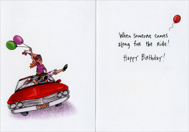 A Lot More Fun (1 card/1 envelope) - Birthday Card - FRONT: Birthdays are a lot more fun�  INSIDE: When someone comes along for the ride! Happy Birthday!