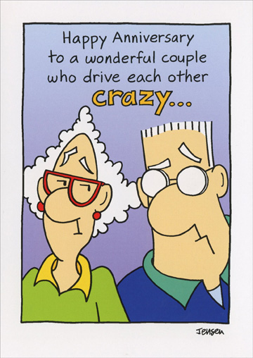 Drive Each Other Crazy (1 card/1 envelope) Oatmeal Studios Funny Anniversary Card - FRONT: Happy Anniversary to a wonderful couple who drive each other crazy�  INSIDE: �in a good way!