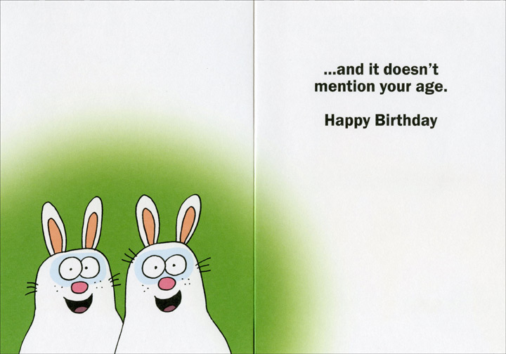 Cruelty Free (1 card/1 envelope) Oatmeal Studios Funny Birthday Card - FRONT: This card is 100% cruelty-free. It wasn't tested on animals�  INSIDE: �and it doesn't mention your age. Happy Birthday