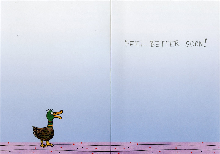 Quack at Vet (1 card/1 envelope) Oatmeal Studios Funny Get Well Card - FRONT: Who called me a �quack�?  INSIDE: Feel Better Soon!