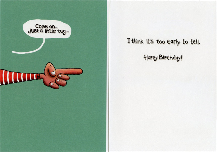 Grew Up (1 card/1 envelope) Oatmeal Studios Funny Birthday Card - FRONT: Everyone wondered what you'd be like when you grew up� �Could someone pull my finger?�  INSIDE: �Come on� just a little tug�� I think it's too early to tell. Happy Birthday!