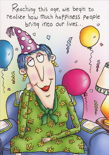 Bring Happiness Into Our Lives (1 card/1 envelope) Oatmeal Studios Funny 65th Birthday Card - FRONT: Reaching this age, we begin to realize how much happiness people bring into our lives�  INSIDE: Some people when they enter� some others when they leave. Happy 65th Birthday!