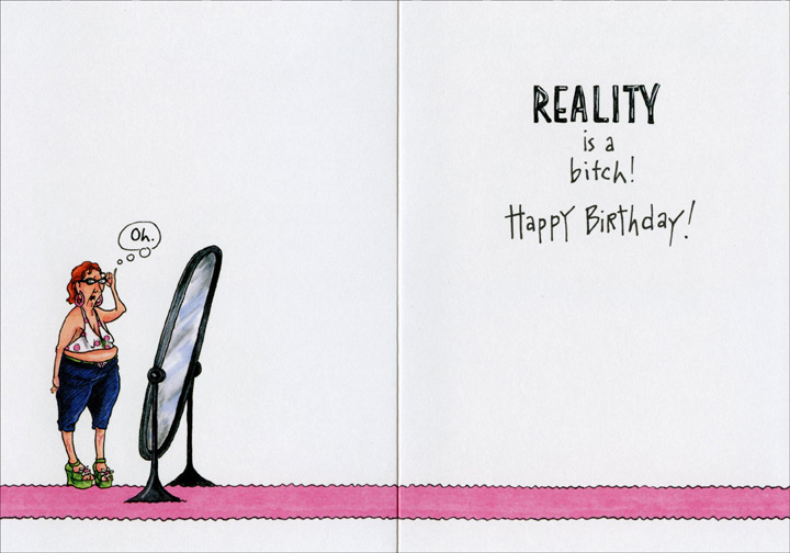 Age is But a Number (1 card/1 envelope) Oatmeal Studios Funny Birthday Card - FRONT: Age is but a number, youth is but an attitude�  Oh Yeah baby! Who says I can't shop in the Junior's Department!?  INSIDE: Reality is a bitch! Happy Birthday!