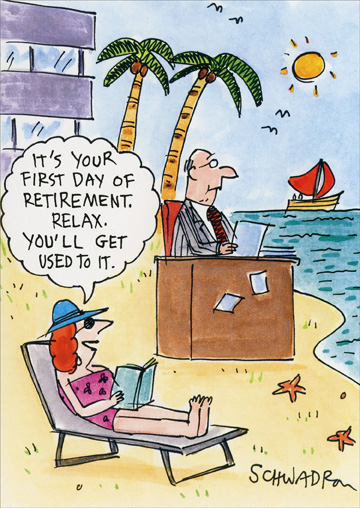 Desk on Beach (1 card/1 envelope) Oatmeal Studios Funny Retirement Card - FRONT: It's your first day of retirement. Relax. You'll get used to it.  INSIDE: Happy Retirement!