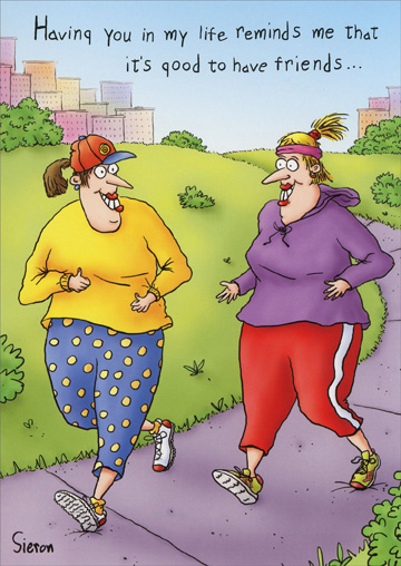 Jogging Friends (1 card/1 envelope) Oatmeal Studios Funny Birthday Card - FRONT: Having you in my life reminds me that it's good to have friends�  INSIDE: �and even better to have accomplices! Happy Birthday!