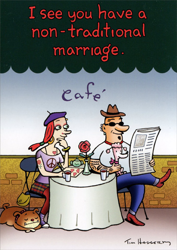 Non-traditional Marriage (1 card/1 envelope) Oatmeal Studios Funny Anniversary Card - FRONT: I see you have a non-traditional marriage.  INSIDE: One that's lasted! Happy Anniversary!
